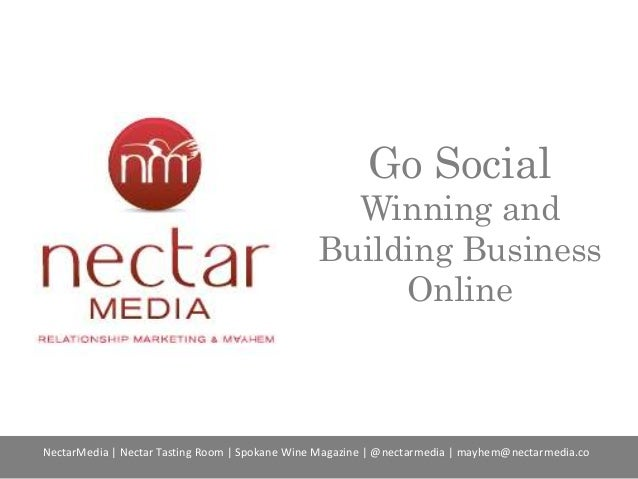 Go Social Winning and Building Business Online NectarMedia | Nectar Tasting Room | Spokane Wine Magazine | @nectarmedia | ...