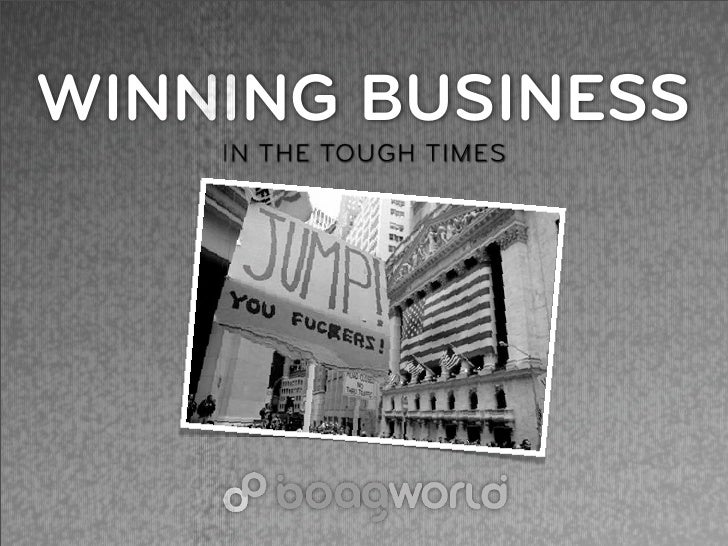 WINNING BUSINESS     IN THE TOUGH TIMES