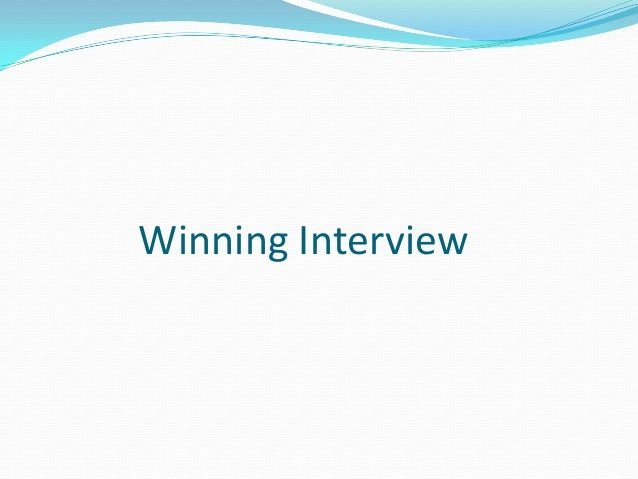 Winning interview