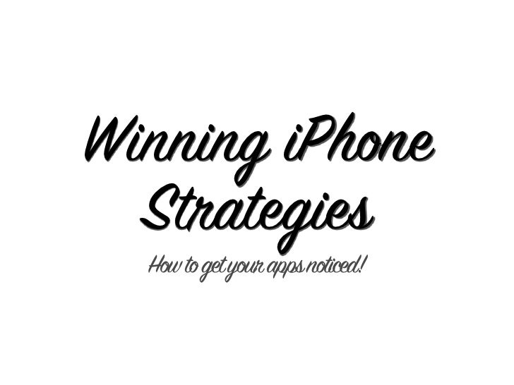 Winning iPhone   Strategies   How to get your apps noticed!