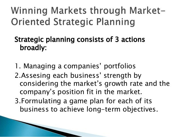 Strategic planning consists of 3 actions broadly: 1. Managing a companies' portfolios 2.Assesing each business' strength b...