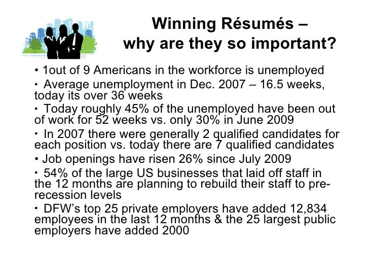 <ul><li>1out of 9 Americans in the workforce is unemployed </li></ul><ul><li>Average unemployment in Dec. 2007 – 16.5 week...