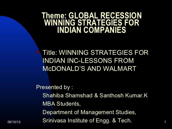 Theme: GLOBAL RECESSION                WINNING STRATEGIES FOR                   INDIAN COMPANIES              Title: WINN...