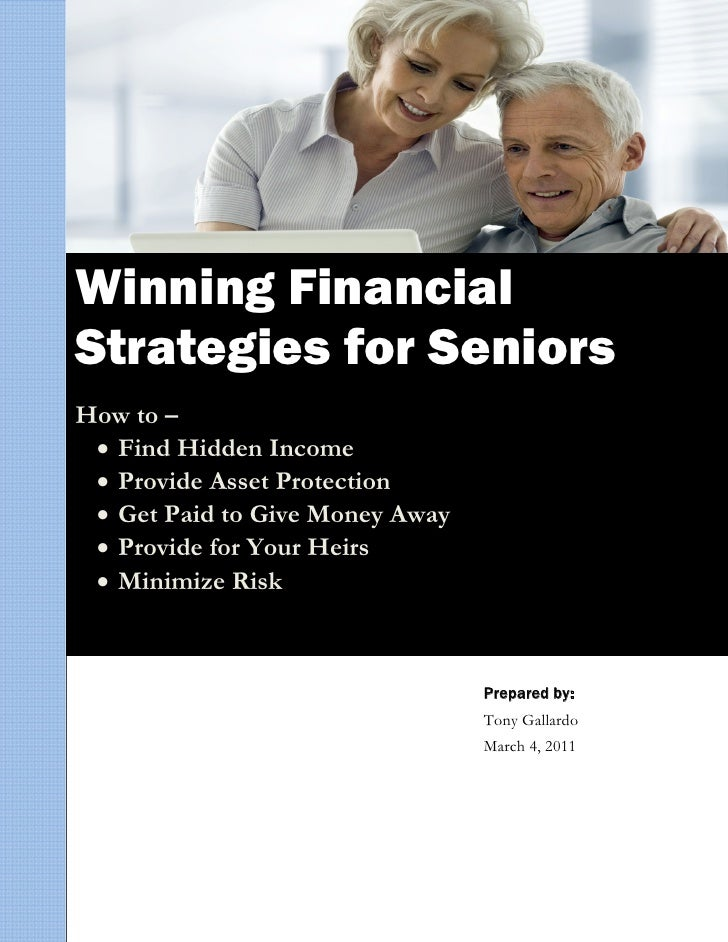 Winning FinancialStrategies for SeniorsHow to –  Find Hidden Income              Provide Asset Protection        ...