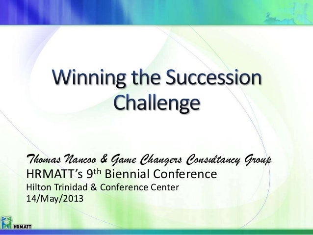 Thomas Nancoo & Game Changers Consultancy Group HRMATT's 9th Biennial Conference Hilton Trinidad & Conference Center 14/Ma...