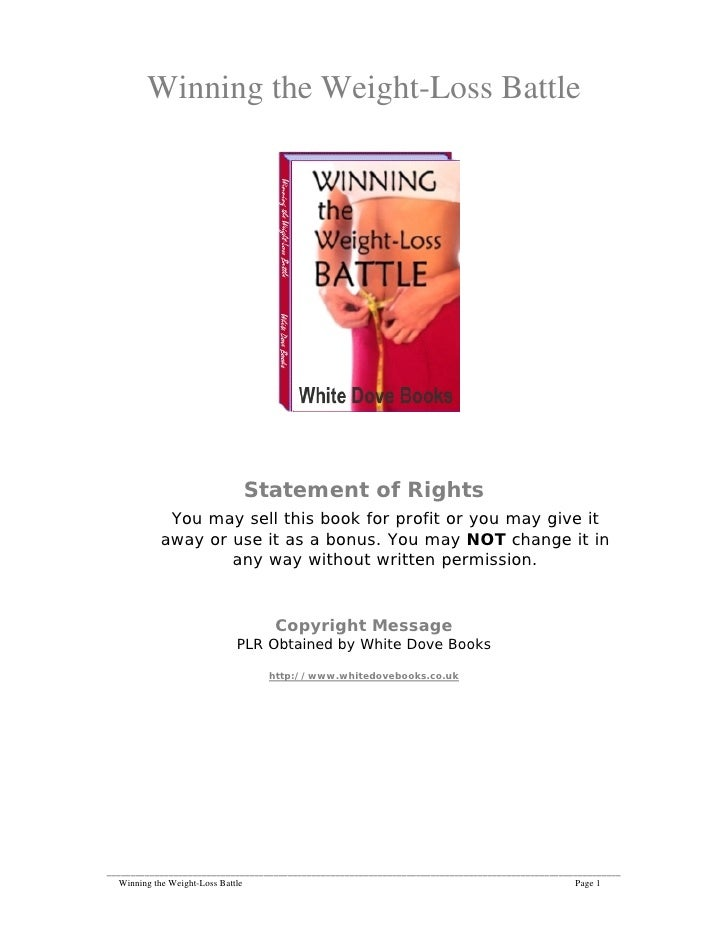 Winning the Weight-Loss Battle                            Statement of Rights            You may sell this book for profit...