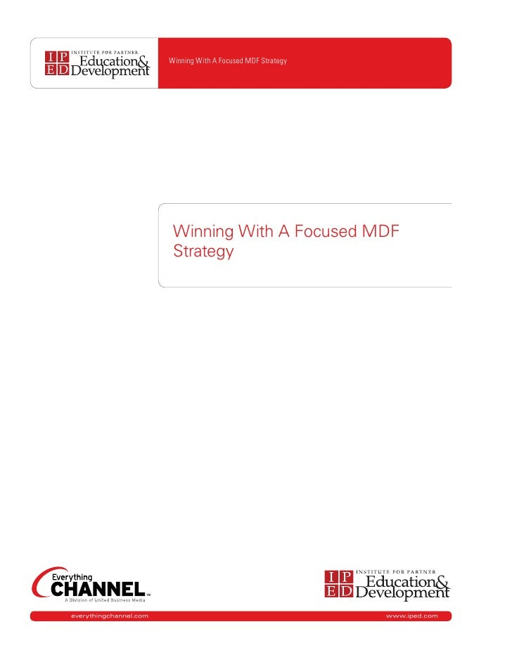 Winning With A Focused MDF Strategy                              Winning With A Focused MDF                          Strat...