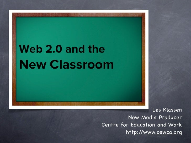 Web 2.0 and the New Classroom