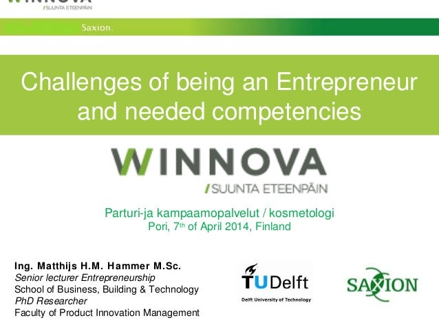 Challenges of being an Entrepreneur and needed competencies Parturi-ja kampaamopalvelut / kosmetologi Pori, 7th of April 2...