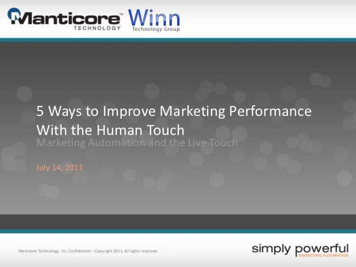 5 Ways to Improve Marketing Performance<br />With the Human Touch<br />Marketing Automation and the Live Touch<br />July 1...