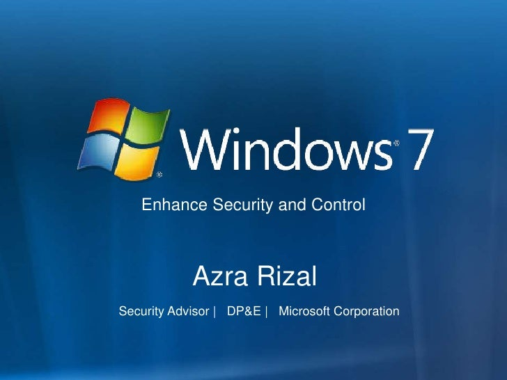 Enhance Security and Control<br />Azra Rizal<br />Security Advisor |   DP&E |   Microsoft Corporation<br />