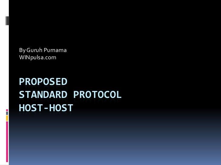 By Guruh Purnama<br />WINpulsa.com<br />ProposedStandard ProtocolHost-Host<br />