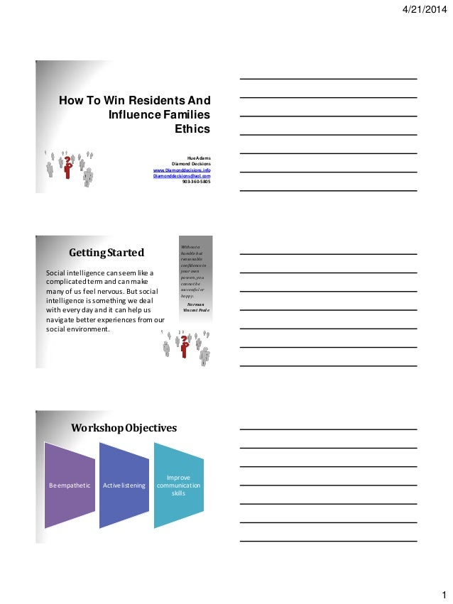 4/21/2014 1 How To Win Residents And Influence Families Ethics Hue Adams Diamond Decisions www.Diamonddecisions.info Diamo...