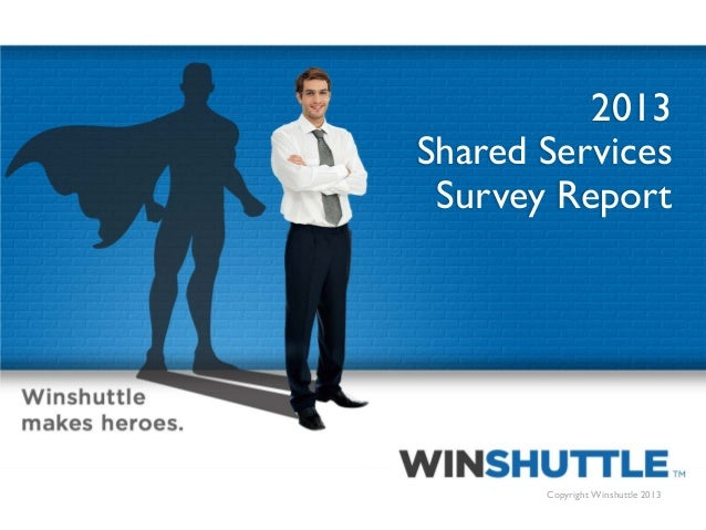 2013 Shared Services Survey Report  1  Copyright Winshuttle 2013