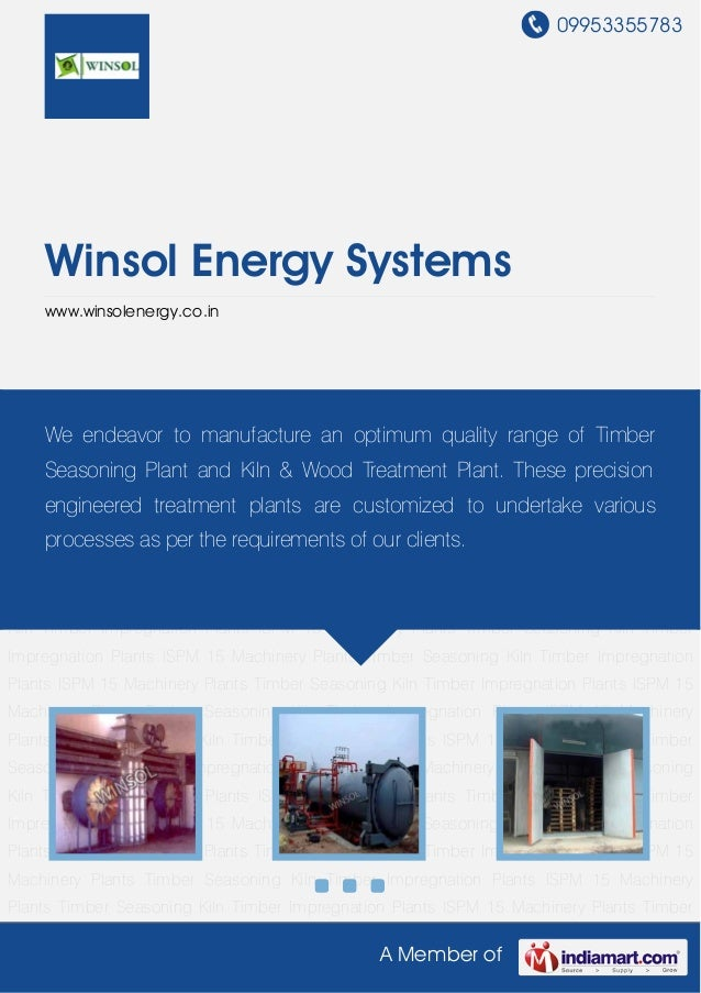 09953355783A Member ofWinsol Energy Systemswww.winsolenergy.co.inTimber Seasoning Kiln Timber Impregnation Plants ISPM 15 ...