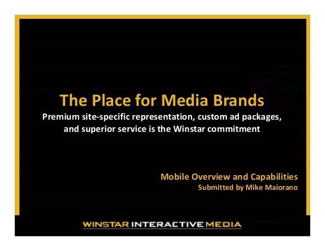 ThePlaceforMediaBrands Premiumsite‐specificrepresentation,customadpackages, andsuperiorserviceistheWinstar...