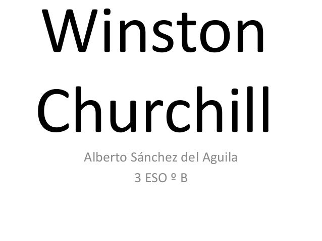 WinstonChurchill Alberto Sánchez del Aguila          3 ESO º B