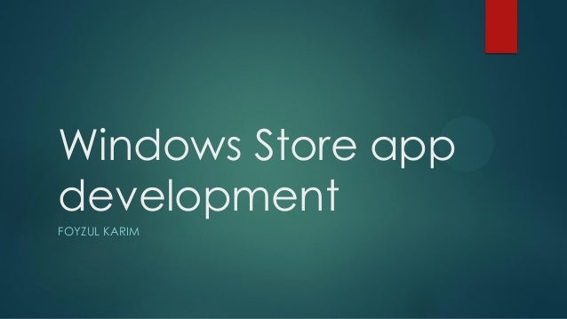 Windows Store appdevelopmentFOYZUL KARIM