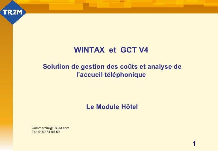 WINTAX et GCT V4     Solution de gestion des coûts et analyse de               l'accueil téléphonique                     ...