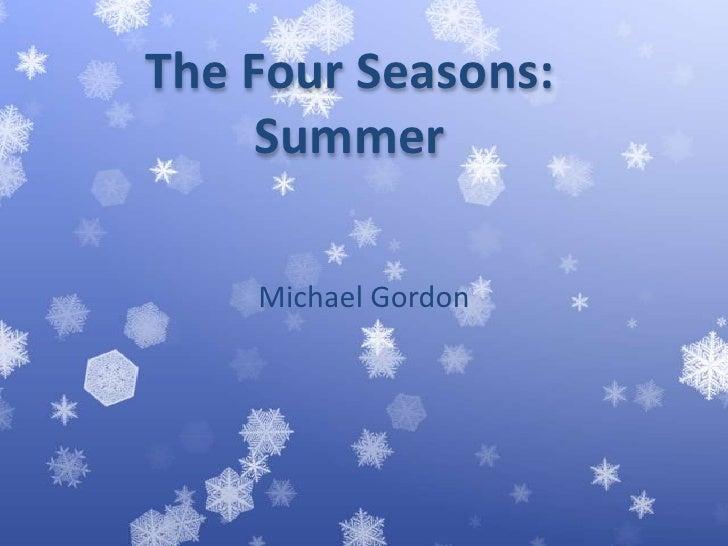 The Four Seasons: <br />Summer<br />Michael Gordon<br />