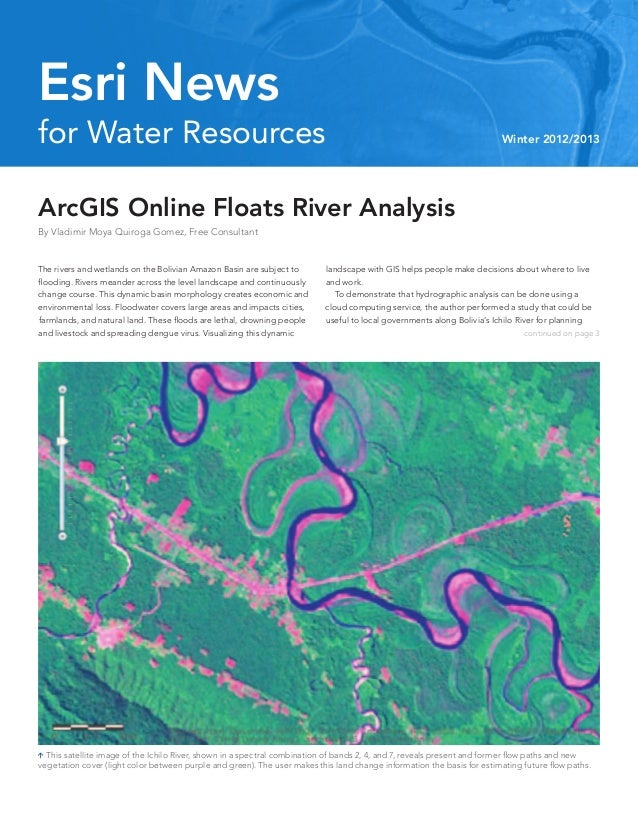 ArcGIS Online Floats River AnalysisBy Vladimir Moya Quiroga Gomez, Free Consultantfor Water ResourcesEsri NewsWinter 2012/...