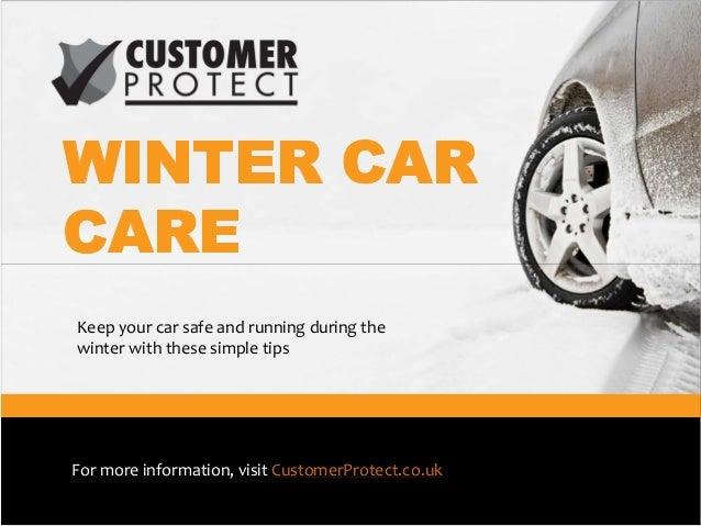 Keepyourcarsafeandrunningduringthe winterwiththesesimpletips  Formoreinformation,visitCustomerProtect.co.u...