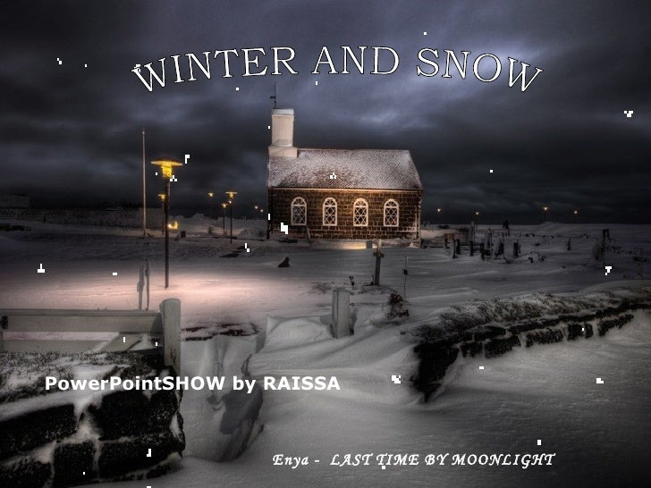 Enya -  LAST TIME BY MOONLIGHT WINTER AND SNOW PowerPointSHOW by RAISSA