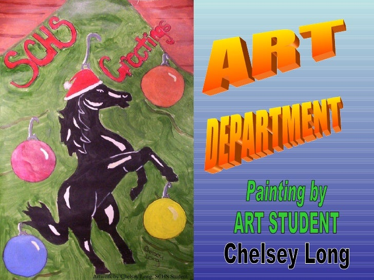 ART DEPARTMENT Painting by ART STUDENT Chelsey Long