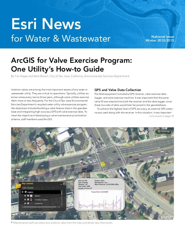 for Water & Wastewater National IssueWinter 2012/2013Esri NewsArcGIS for Valve Exercise Program:One Utility's How-to Guide...