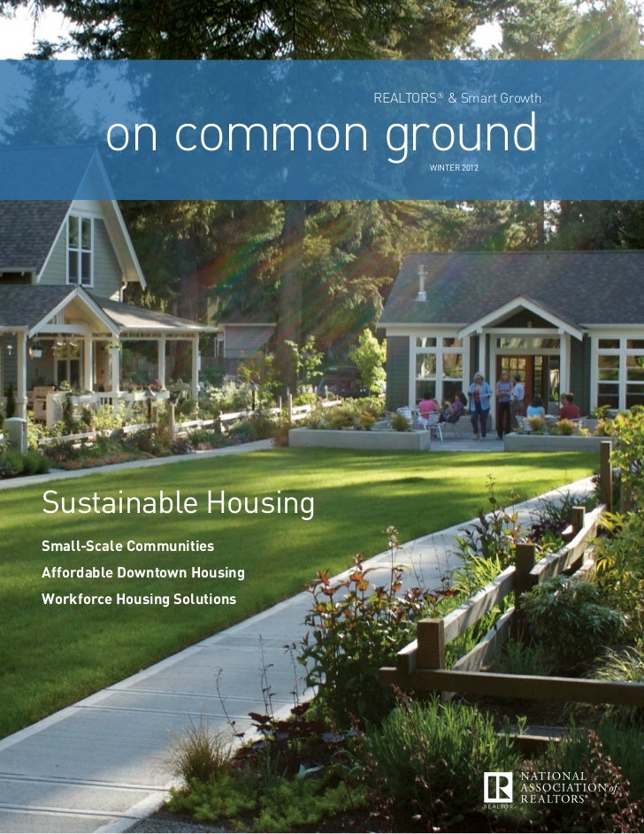RealtoRs® & smart Growth        on common ground             Winter 2012Sustainable HousingSmall-Scale CommunitiesAffordab...