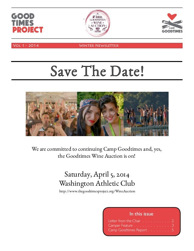 Vol 1 - 2014  Winter Newsletter  We are committed to continuing Camp Goodtimes and, yes, the Goodtimes Wine Auction is on...