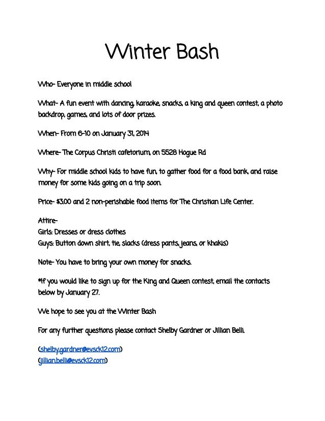 Winter Bash Who- Everyone in middle school What- A fun event with dancing, karaoke, snacks, a king and queen contest, a ph...