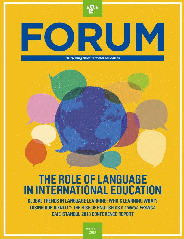 Discussing international education  THE ROLE OF LANGUAGE IN INTERNATIONAL EDUCATION Global trends in language learning: Wh...