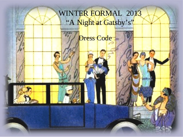 """WINTER FORMAL 2013 """"A Night at Gatsby's""""     Dress Code"""