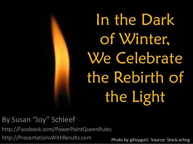 Midwinter Holidays:  Rebirth of Light