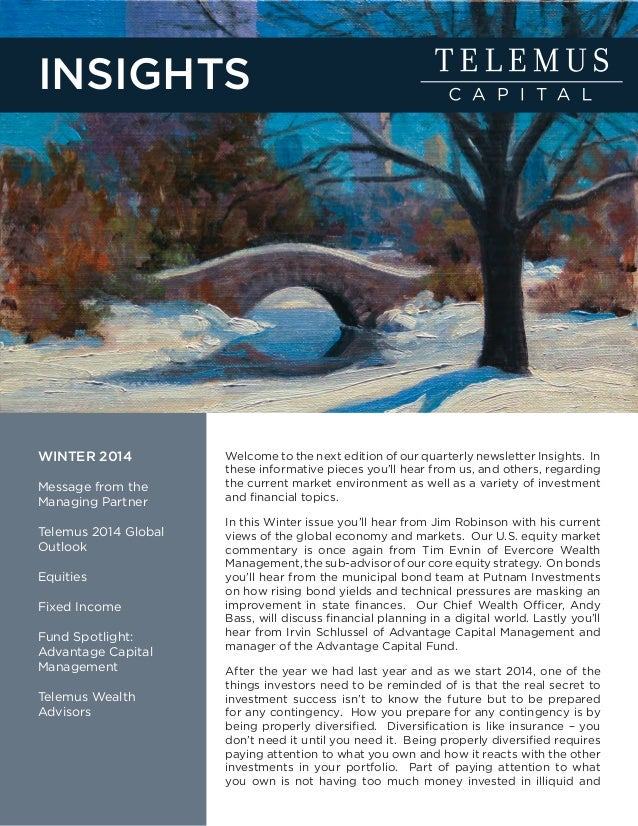 WINTER 2014 Message from the Managing Partner Telemus 2014 Global Outlook Equities Fixed Income Fund Spotlight: Advantage ...
