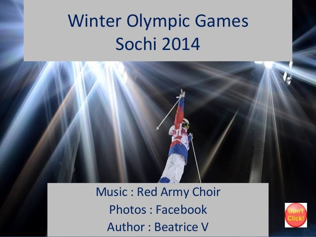 Winter Olympic Games Sochi 2014  Music : Red Army Choir Photos : Facebook Author : Beatrice V