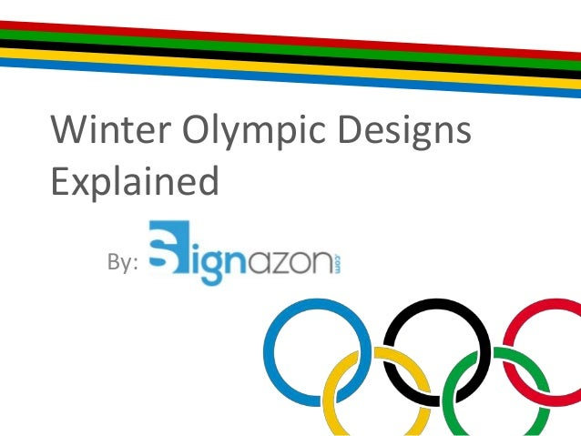 Winter Olympic Designs Explained By: