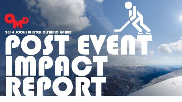 2014 SOCHI WINTER OLYMPIC GAMES POST EVENT IMPACT REPORT