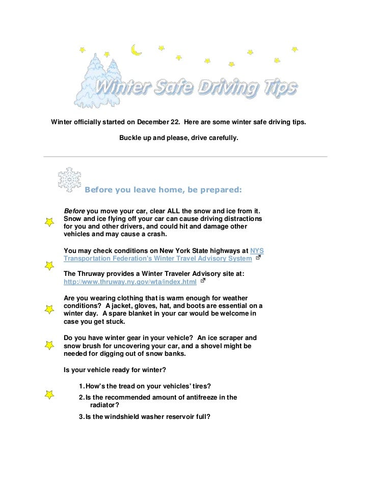 Winter officially started on December 22. Here are some winter safe driving tips.                     Buckle up and please...