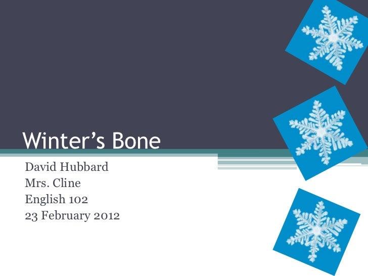 Winter's BoneDavid HubbardMrs. ClineEnglish 10223 February 2012