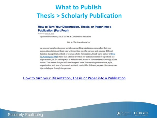 publish dissertation in journal Online doctoral dissertation submission frequently asked convert the dissertation to a scholarly monograph or journal ability to publish your.