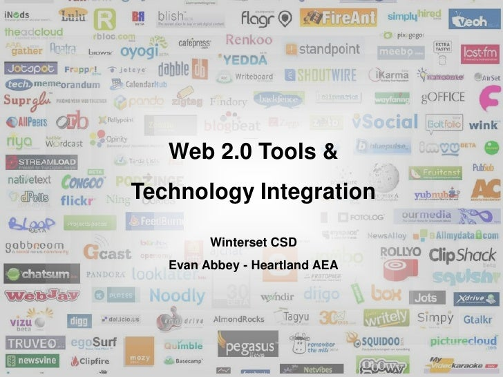 Web 2.0 Tools & <br />Technology Integration<br />Winterset CSD<br />Evan Abbey - Heartland AEA<br />