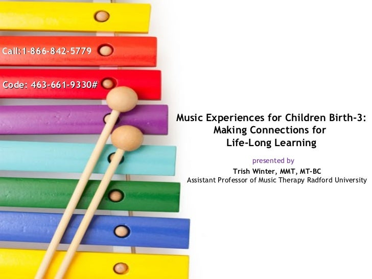 Music Experiences for Children Birth Through 3: Making Connections for Life-Long Learning