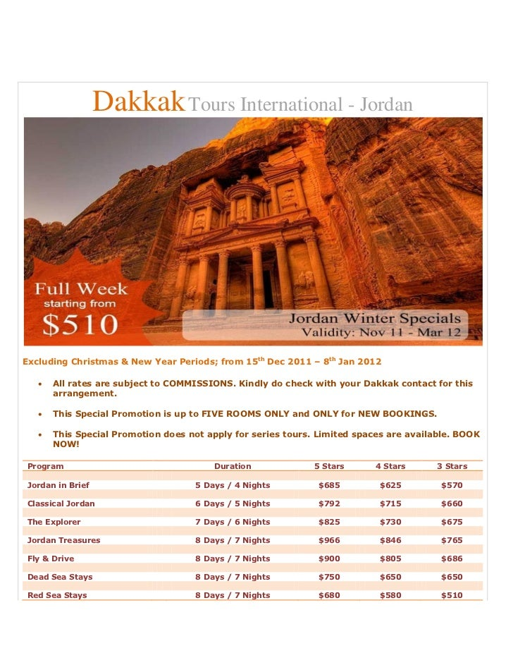 Dakkak Tours International - JordanExcluding Christmas & New Year Periods; from 15th Dec 2011 – 8th Jan 2012      All rat...
