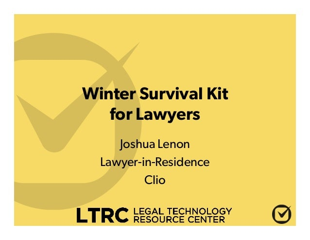 Winter Survival Kit for Lawyers Joshua Lenon Lawyer-in-Residence Clio