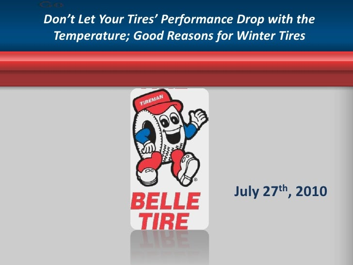 Don't Let Your Tires' Performance Drop with the Temperature; Good Reasons for Winter Tires<br /><br />July 27th, 2010<br />