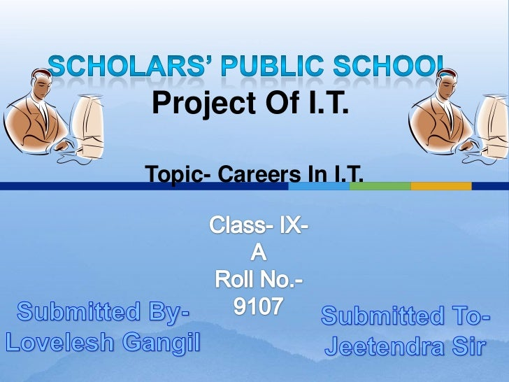 Project Of I.T.Topic- Careers In I.T.