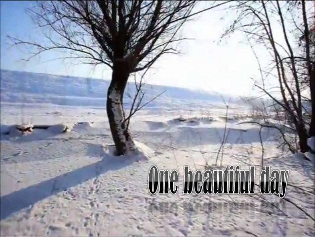 "Winter versión1. ""One beautiful day"".  vídeo avi"