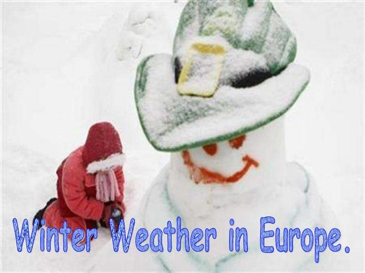 Winter weather in europe.